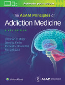 Asam s Principles of Addiction Medicine