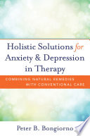 Holistic Solutions for Anxiety   Depression in Therapy  Combining Natural Remedies with Conventional Care