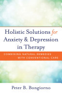 Pdf Holistic Solutions for Anxiety & Depression in Therapy: Combining Natural Remedies with Conventional Care Telecharger
