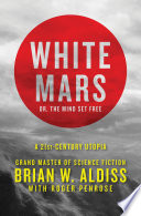 White Mars; or, The Mind Set Free