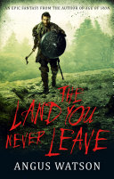 The Land You Never Leave