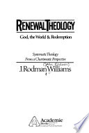 Renewal Theology: God, the world & redemption