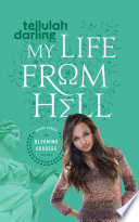 My Life From Hell The Blooming Goddess Trilogy Book Three