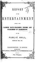 Pdf Report of the entertainment given to the carmen, bath-chairmen, ... of Leamington at the Public hall, February 28th, 1861. [Edited by E. Goold.]