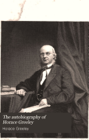 The Autobiography of Horace Greeley