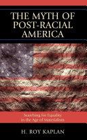 The Myth of Post Racial America