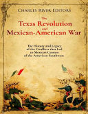 The Texas Revolution And Mexican American War