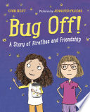 Bug off! : a story of fireflies and friendship