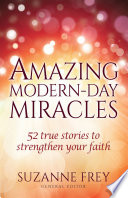 Amazing Modern Day Miracles