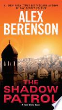 """The Shadow Patrol"" by Alex Berenson"