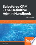 Salesforce CRM   The Definitive Admin Handbook