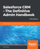Salesforce CRM - The Definitive Admin Handbook Pdf/ePub eBook
