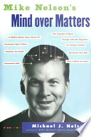 Mike Nelson s Mind over Matters