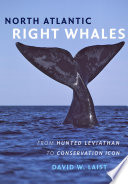 North Atlantic Right Whales  : From Hunted Leviathan to Conservation Icon