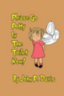 Please Go Potty in the Toilet Now   Girl Version  Book PDF