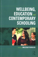 Wellbeing, Education and Contemporary Schooling