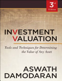 Investment Valuation-Tools and Techniques for Determining the Value of any Asset, 3rd Ed, Aswath Damodaran, 2012