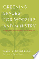 Greening Spaces For Worship And Ministry