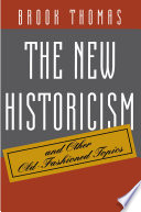 The New Historicism and Other Old Fashioned Topics