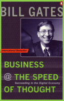 Business at the Speed of Thought: Succeeding in the Digital Economy