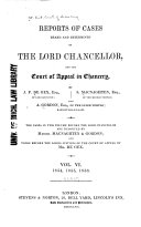 Reports of Cases Heard and Determined by the Lord Chancellor  and the Court of Appeal in Chancery   1851 1857