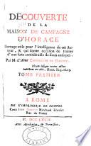 Découverte de la maison de compagne d'Horace; ouvrage utile pour l'intelligence de cet auteur & qui donne occasion de traiter d'une suite considérable de lieux antiques
