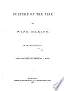 Culture of the Vine and Wine Making     Translated from the French by L  Marie