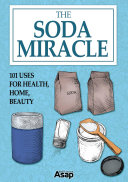 The Soda Miracle  101 Uses for Health  Home  Beauty