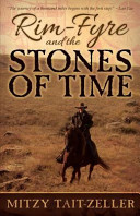Rim Fyre and the Stones of Time