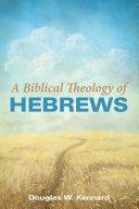 Pdf A Biblical Theology of Hebrews Telecharger