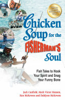 Chicken Soup for the Fisherman s Soul