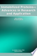 Immobilized Proteins   Advances In Research And Application  2012 Edition