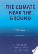 """""""The Climate Near the Ground"""" by Rudolf Geiger, Robert H. Aron, Paul Todhunter"""
