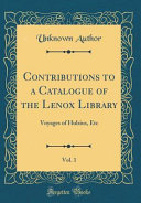 Contributions To A Catalogue Of The Lenox Library Vol 1