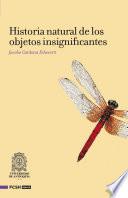 Historia natural de los objetos insignifantes