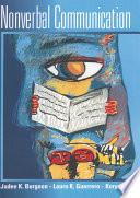 """""""Nonverbal Communication"""" by Judee K Burgoon, Laura K. Guerrero, Valerie Manusov"""