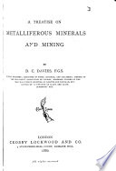 A Treatise On Metalliferous Minerals And Mining