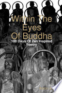 Within The Eyes Of Buddha 100 Days Of Zen Inspired Poetry