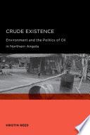 Crude Existence