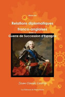 Histoire des relations diplomatiques franco-anglaises durant la Guerre de Succession d'Espagne