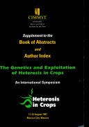supplement to the book of abstracts and author index the genetics and exploitation of heterosis in crops