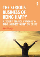 The Serious Business of Being Happy
