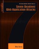 Seven Deadliest Web Application Attacks