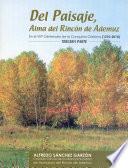 DEL PAISAJE, ALMA DEL RINCÓN DE ADEMUZ (III)  : En el VIIIº Centenario de la Conquista Cristiana (1210-2010)