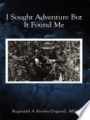 I Sought Adventure but It Found Me Book