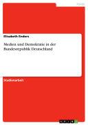 Medien und Demokratie in der Bundesrepublik Deutschland