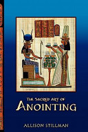 The Sacred Art of Anointing