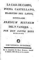 Pdf La Casa de Campo. Poema castellano, traducido del latino, intitulado: Prædium rusticum ... por Don S. Diez Gonzalez
