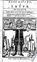 Jure Divino  a satyr  In twelve books  By the author of The True Born Englishman  The preface signed  D  F   i e  D  Defoe  With a portrait Book