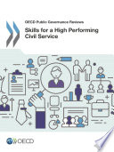 Oecd Public Governance Reviews Skills For A High Performing Civil Service